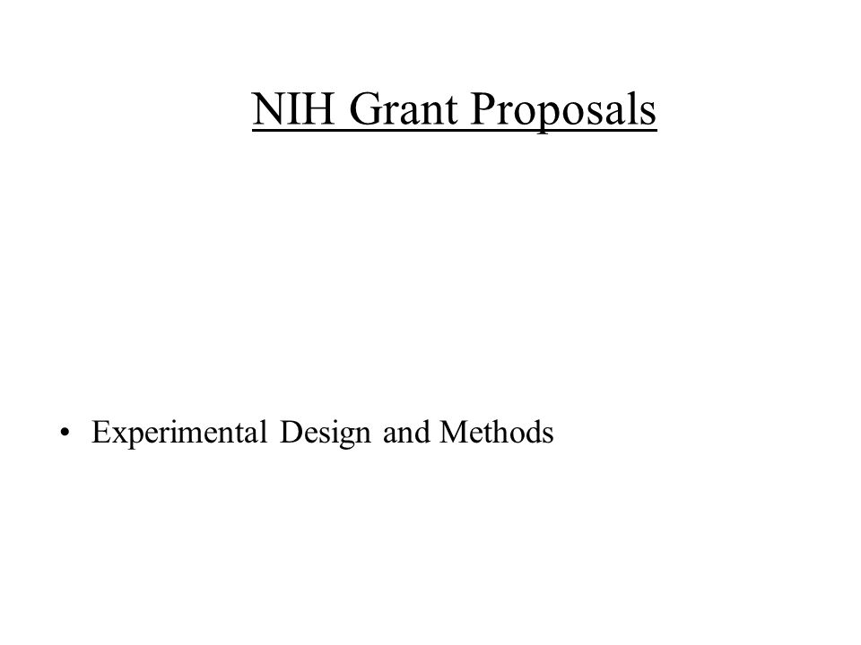 NIH Grant Proposals Experimental Design and Methods