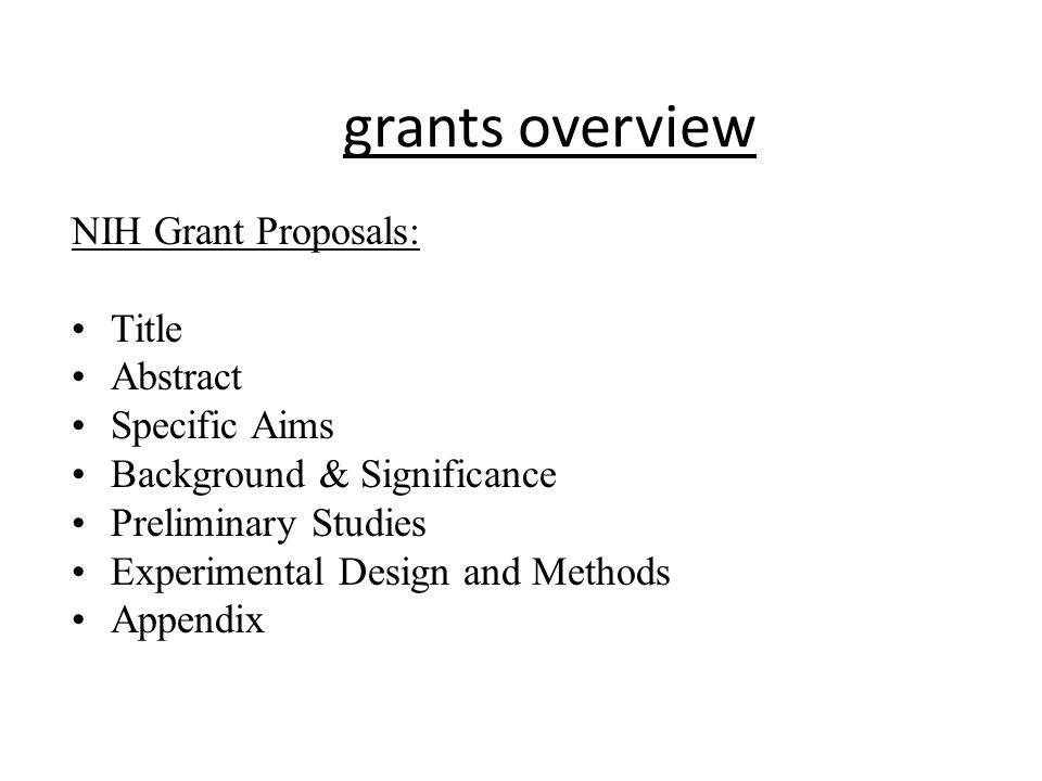 grants overview NIH Grant Proposals: Title Abstract Specific Aims