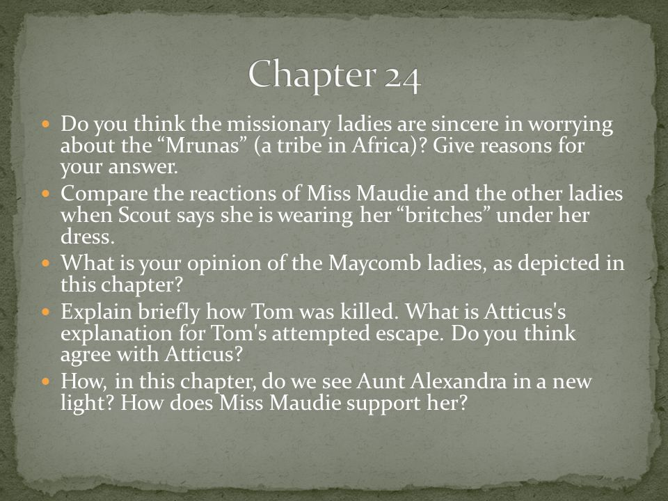 Chapter 24 Do you think the missionary ladies are sincere in worrying about the Mrunas (a tribe in Africa) Give reasons for your answer.