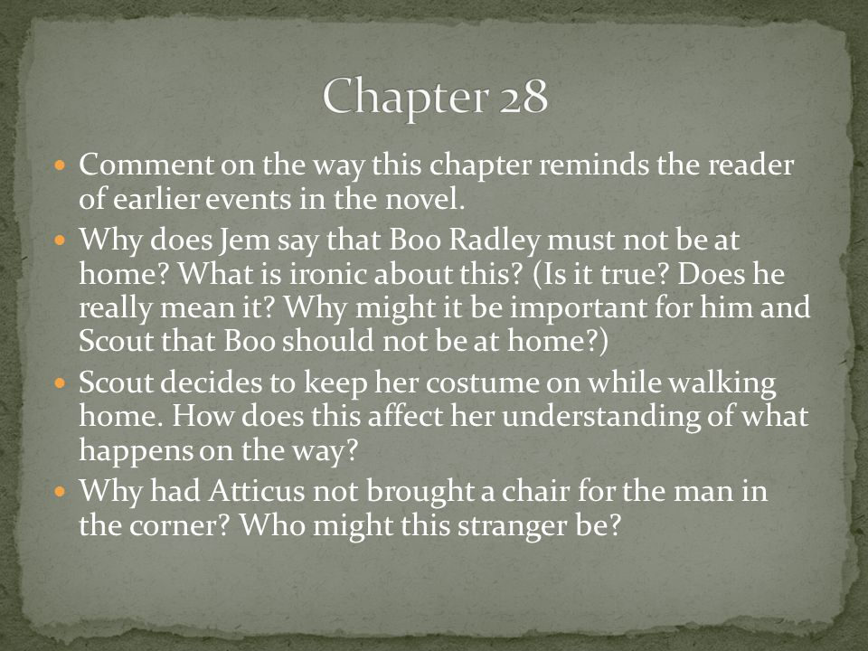 Chapter 28 Comment on the way this chapter reminds the reader of earlier events in the novel.