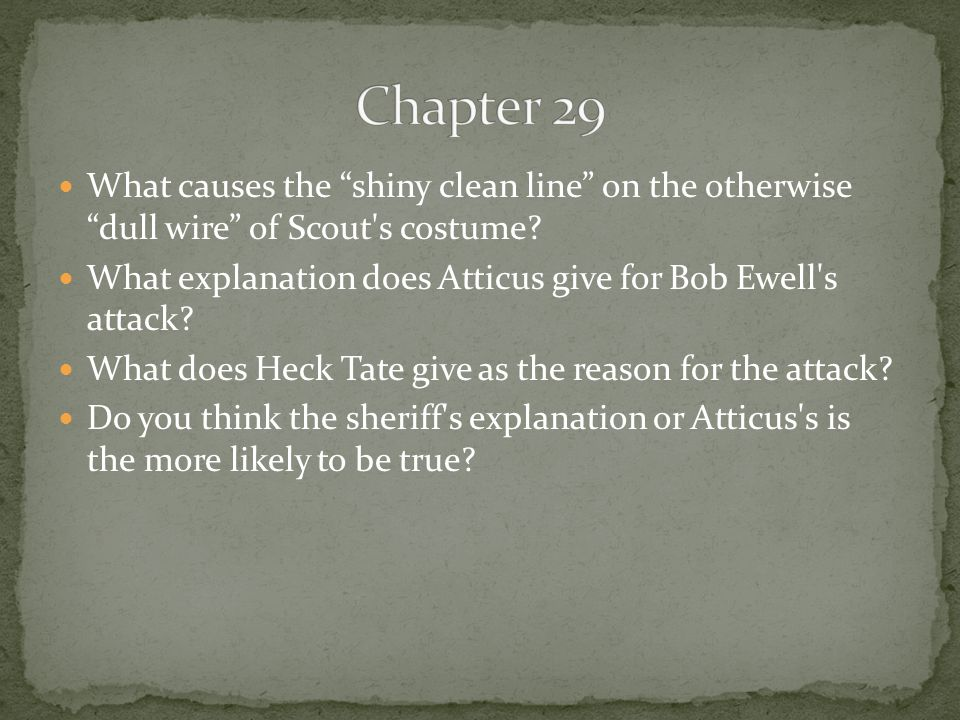 Chapter 29 What causes the shiny clean line on the otherwise dull wire of Scout s costume