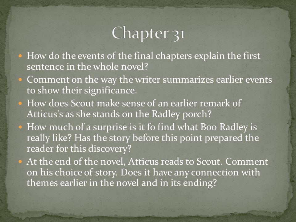 Chapter 31 How do the events of the final chapters explain the first sentence in the whole novel