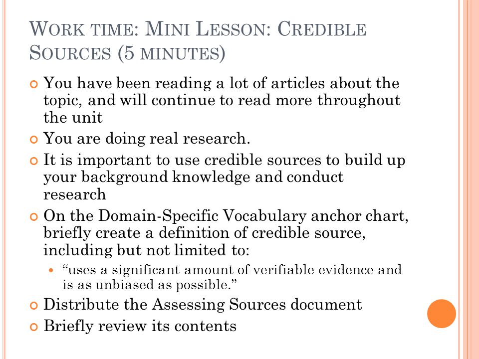 Work time: Mini Lesson: Credible Sources (5 minutes)