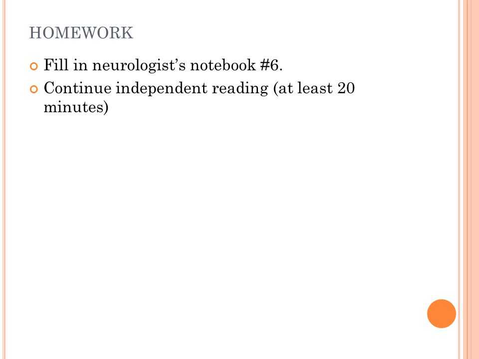 homework Fill in neurologist's notebook #6.