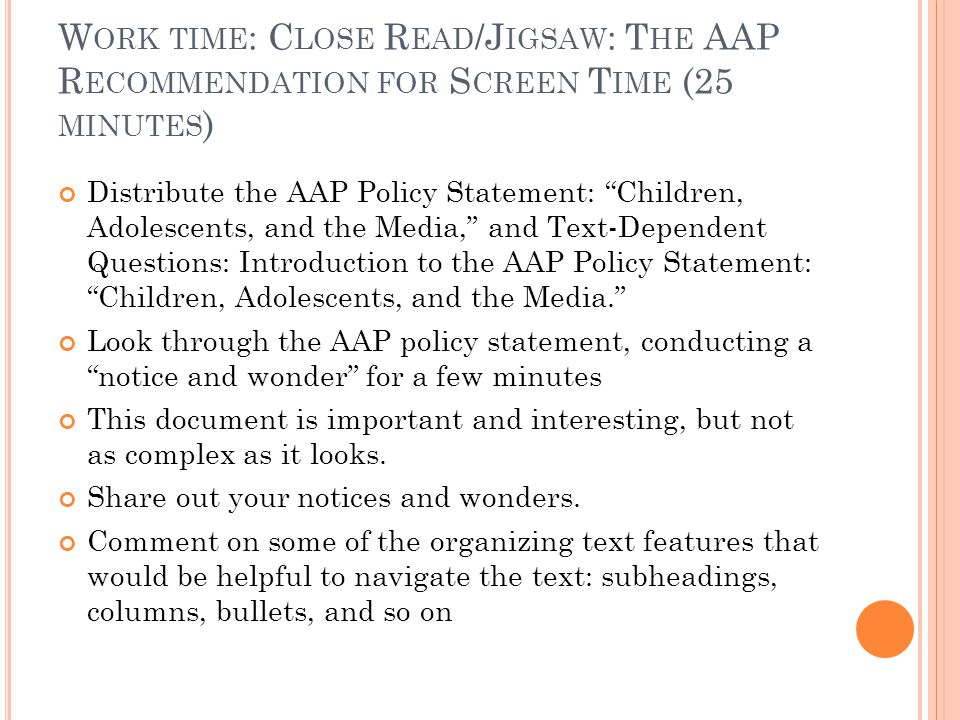 Work time: Close Read/Jigsaw: The AAP Recommendation for Screen Time (25 minutes)