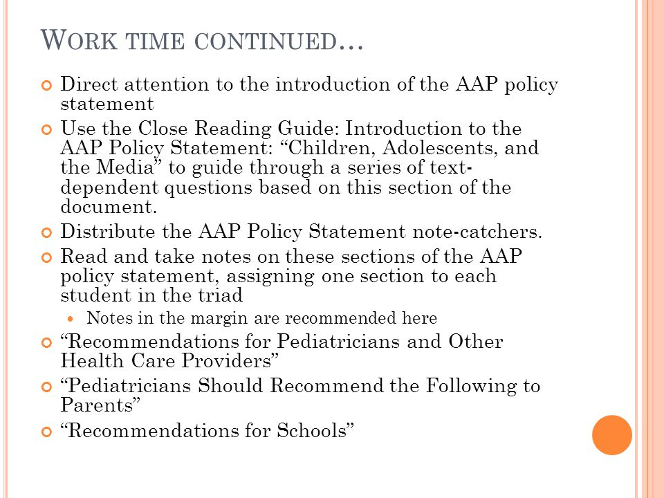 Work time continued… Direct attention to the introduction of the AAP policy statement.