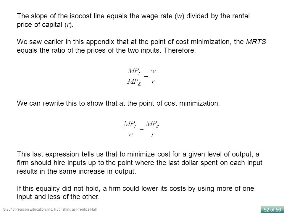 The slope of the isocost line equals the wage rate (w) divided by the rental price of capital (r).