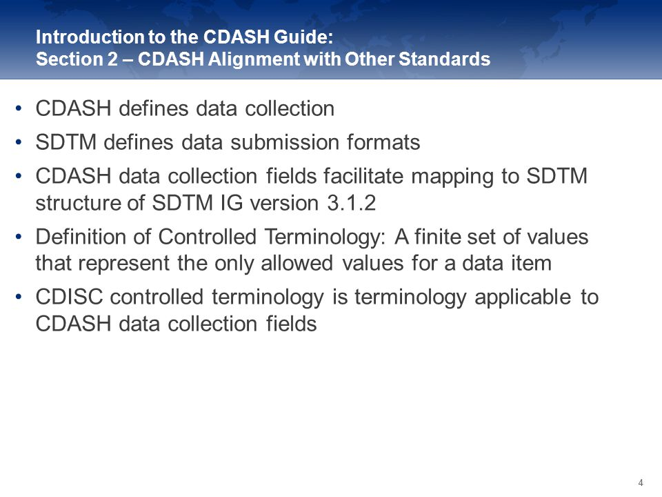 CDASH defines data collection SDTM defines data submission formats