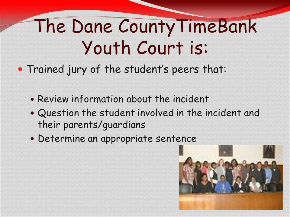 The Dane CountyTimeBank Youth Court is: