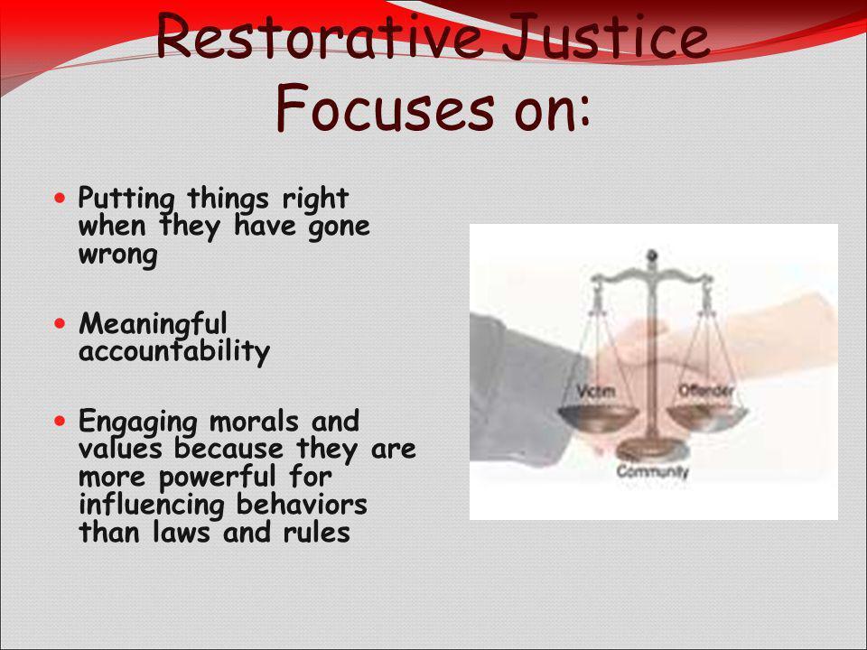 Restorative Justice Focuses on: