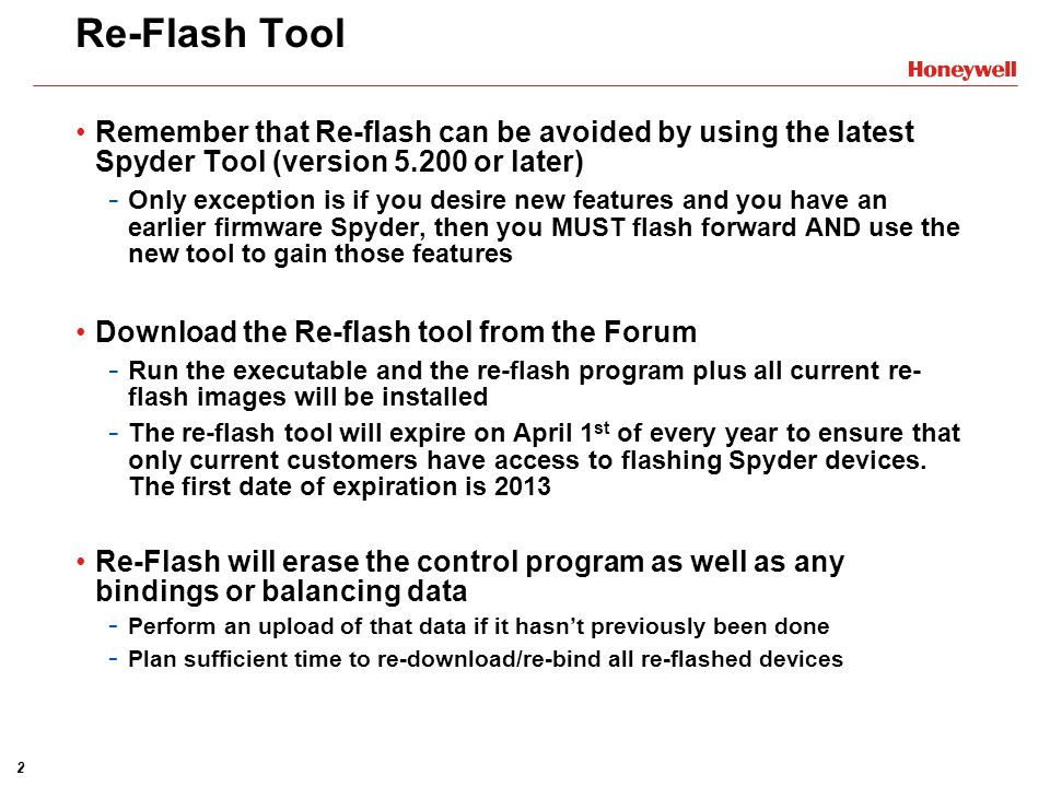 Re-Flash Tool Remember that Re-flash can be avoided by using the latest Spyder Tool (version 5.200 or later)