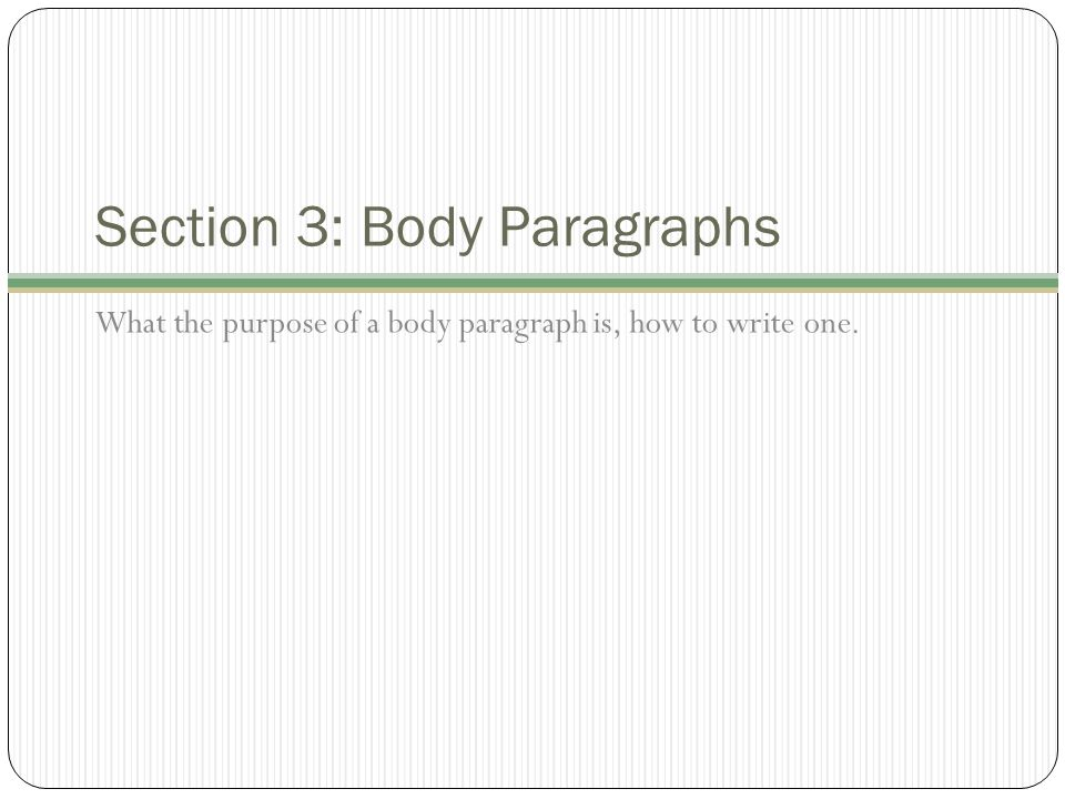 Section 3: Body Paragraphs