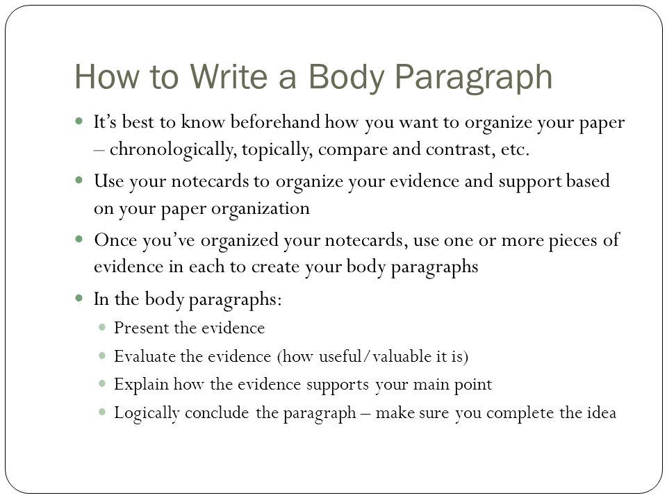 history essay body paragraph structure After the introduction come the body paragraphs they usually take up most of the essay paragraphs contain three main sections: the main point, support, and transitions.