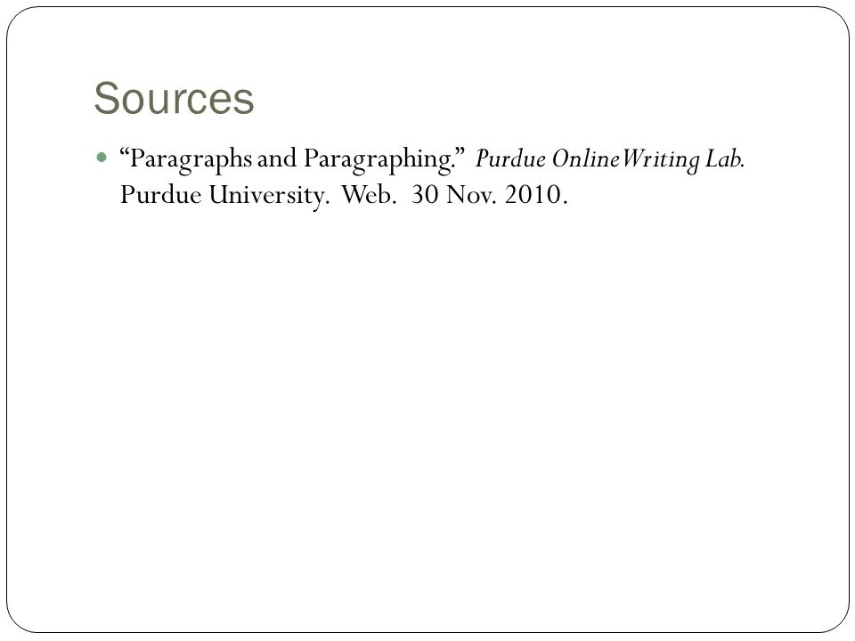 Sources Paragraphs and Paragraphing. Purdue Online Writing Lab.