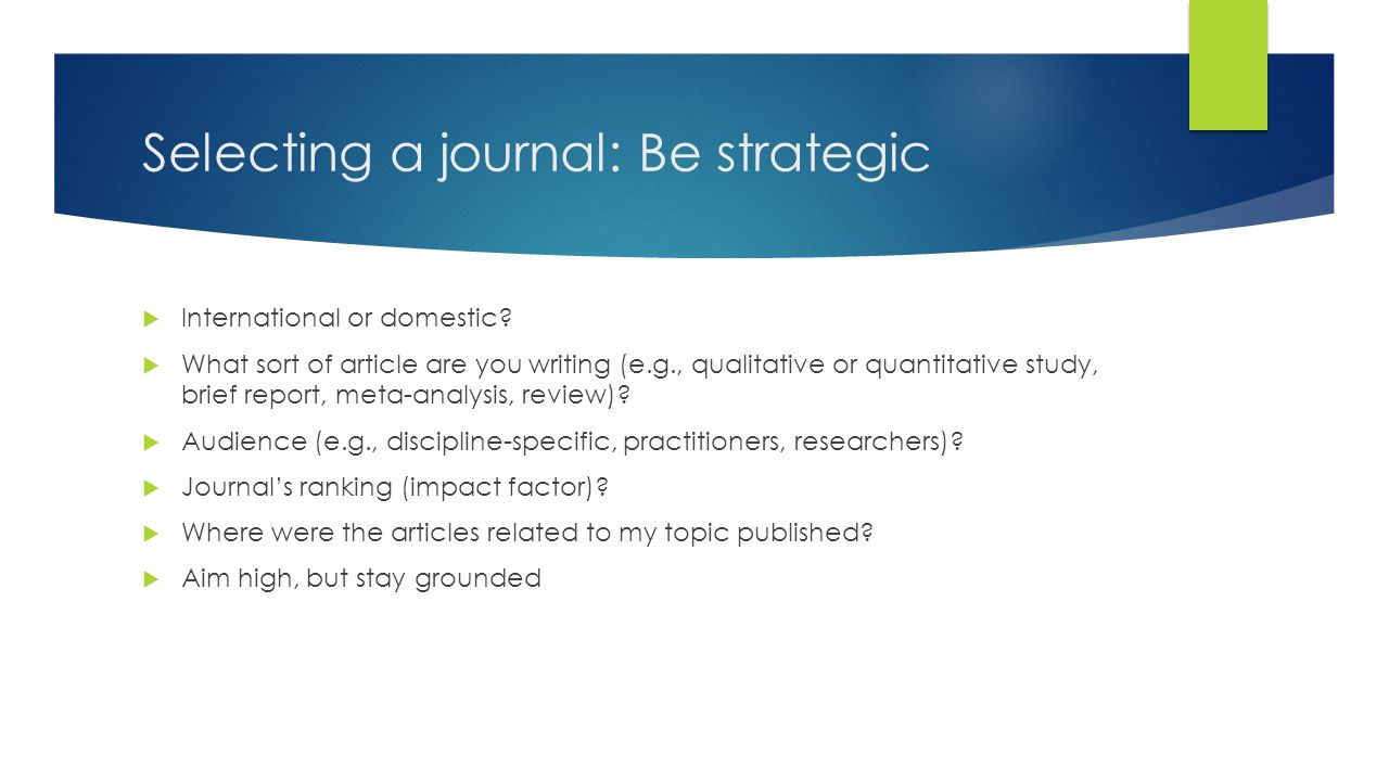 Selecting a journal: Be strategic