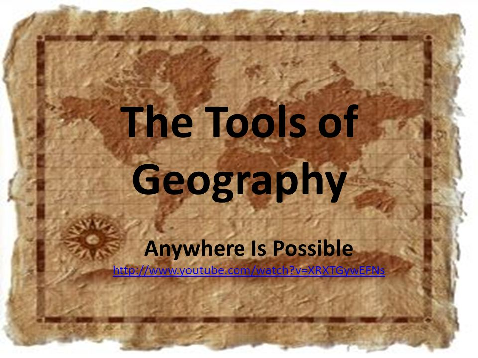 The Tools of Geography Anywhere Is Possible