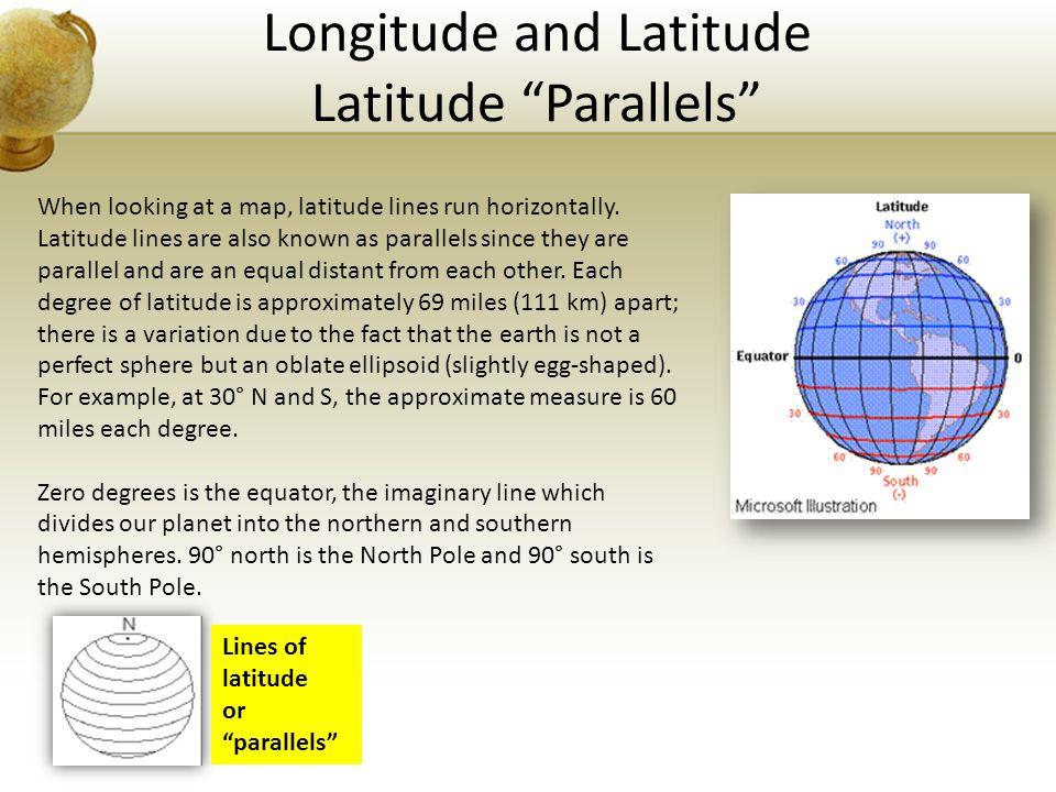 Longitude and Latitude Latitude Parallels