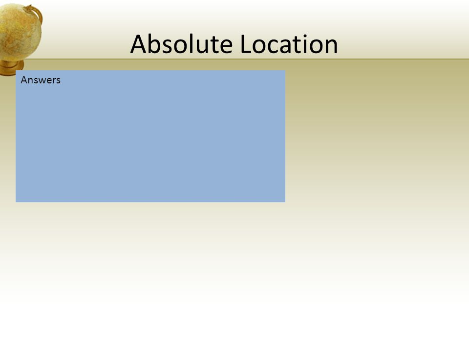 Absolute Location Answers
