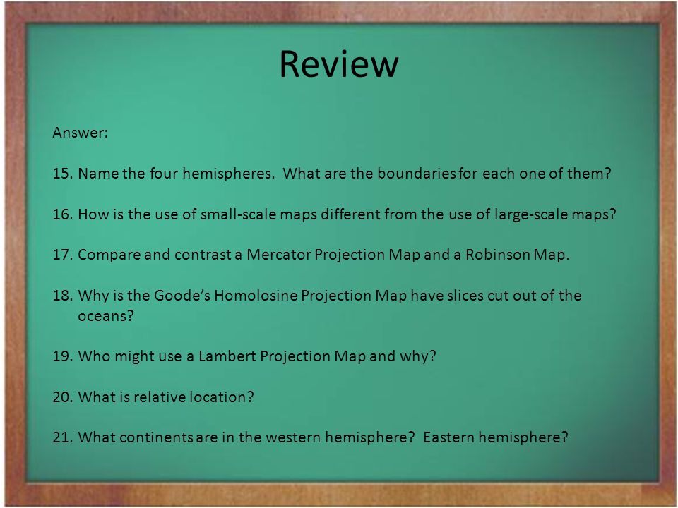Review Answer: 15. Name the four hemispheres. What are the boundaries for each one of them