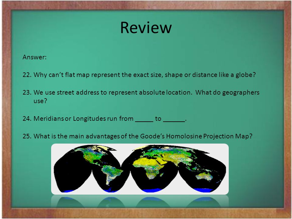 Review Answer: Why can't flat map represent the exact size, shape or distance like a globe