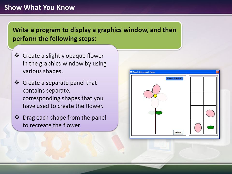 Show What You Know Write a program to display a graphics window, and then perform the following steps: