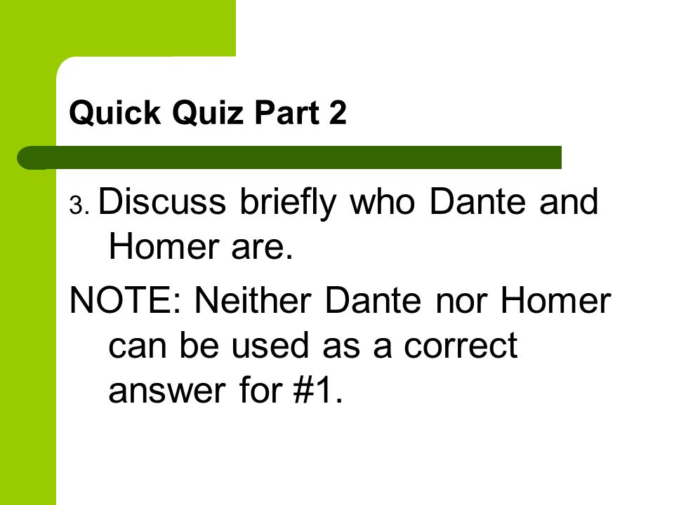 NOTE: Neither Dante nor Homer can be used as a correct answer for #1.