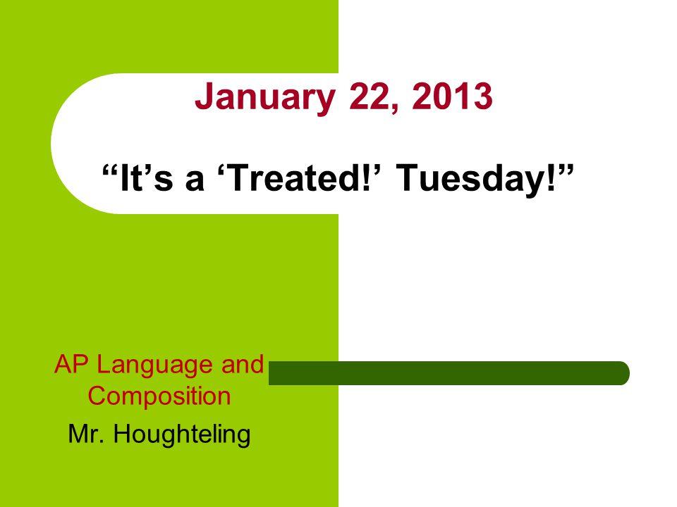 January 22, 2013 It's a 'Treated!' Tuesday!