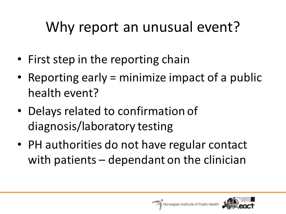 Why report an unusual event
