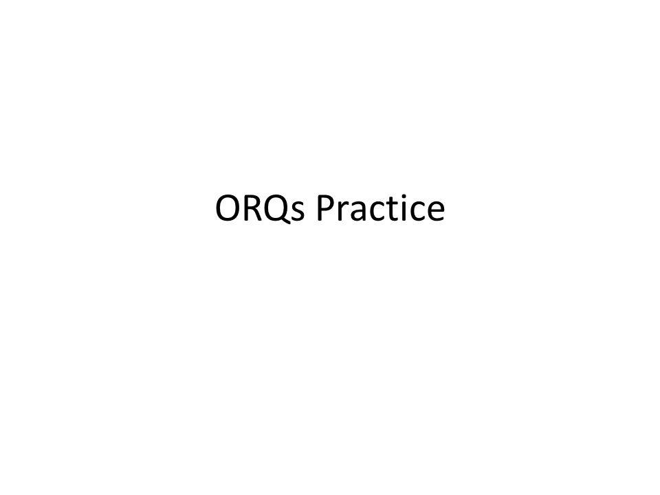 ORQs Practice