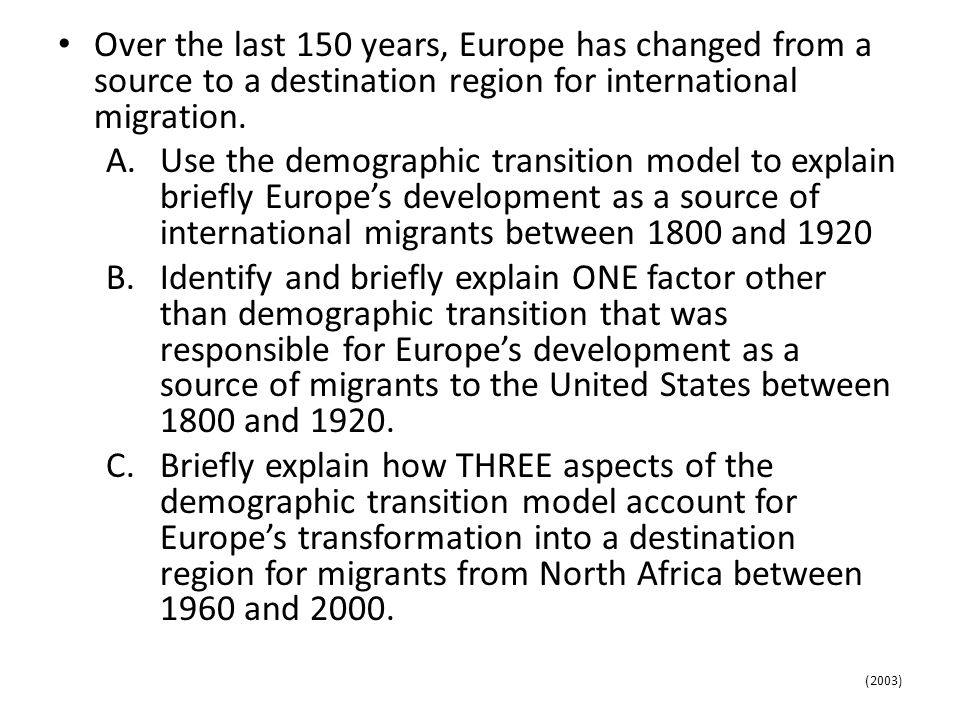 Over the last 150 years, Europe has changed from a source to a destination region for international migration.