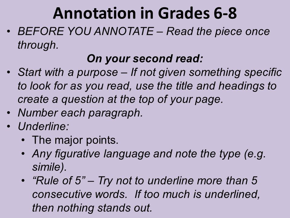 Annotation in Grades 6-8 BEFORE YOU ANNOTATE – Read the piece once through. On your second read: