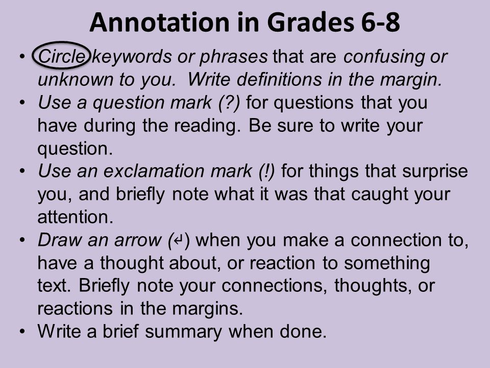 Annotation in Grades 6-8 Circle keywords or phrases that are confusing or unknown to you. Write definitions in the margin.