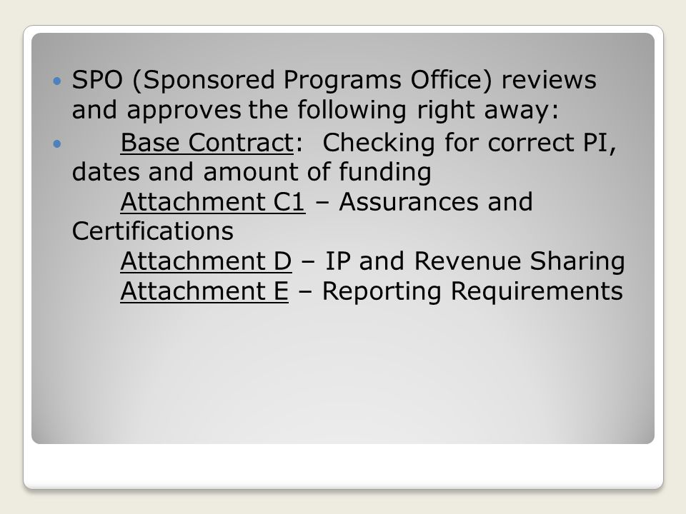 SPO (Sponsored Programs Office) reviews and approves the following right away: