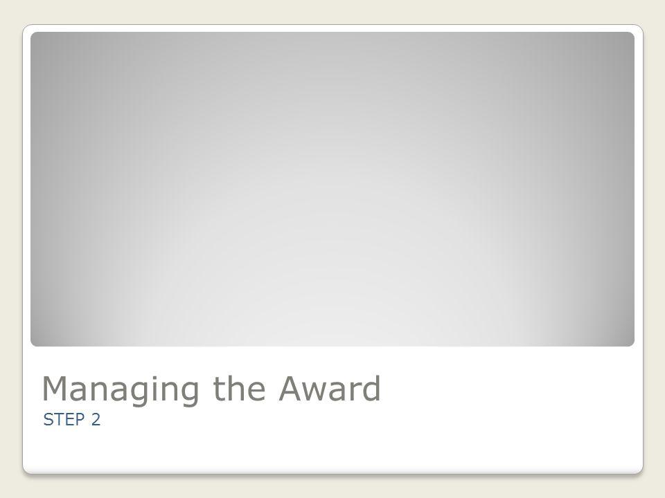 Managing the Award STEP 2