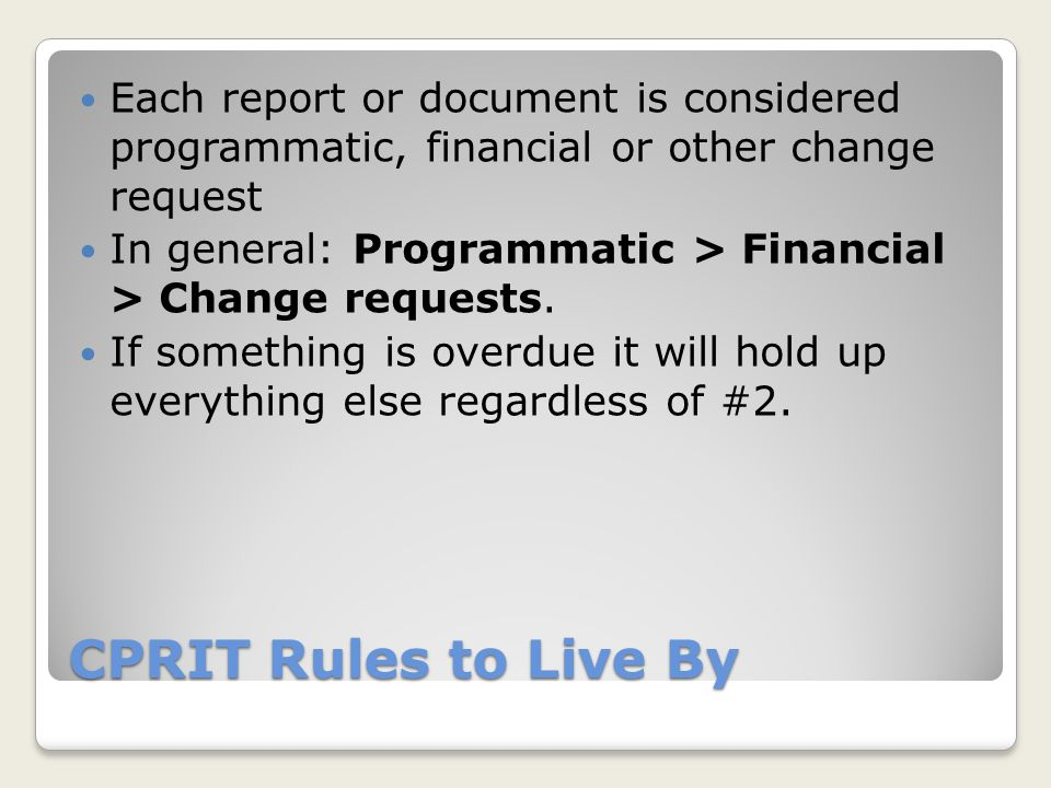 Each report or document is considered programmatic, financial or other change request