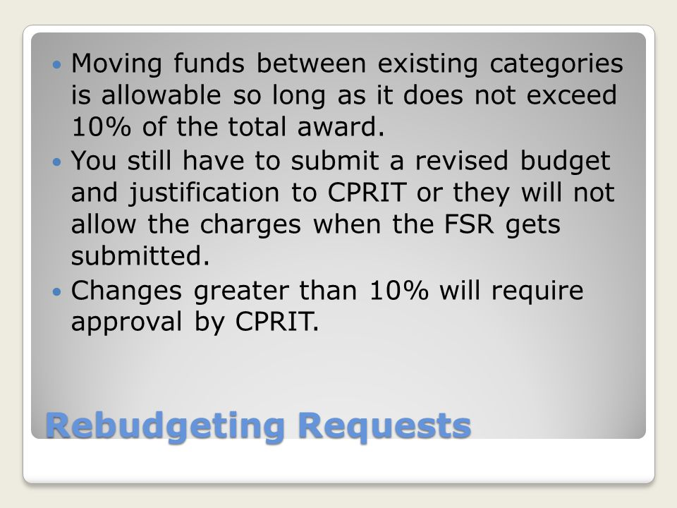 Moving funds between existing categories is allowable so long as it does not exceed 10% of the total award.