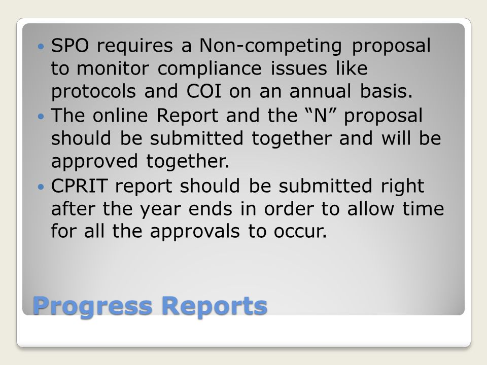 SPO requires a Non-competing proposal to monitor compliance issues like protocols and COI on an annual basis.