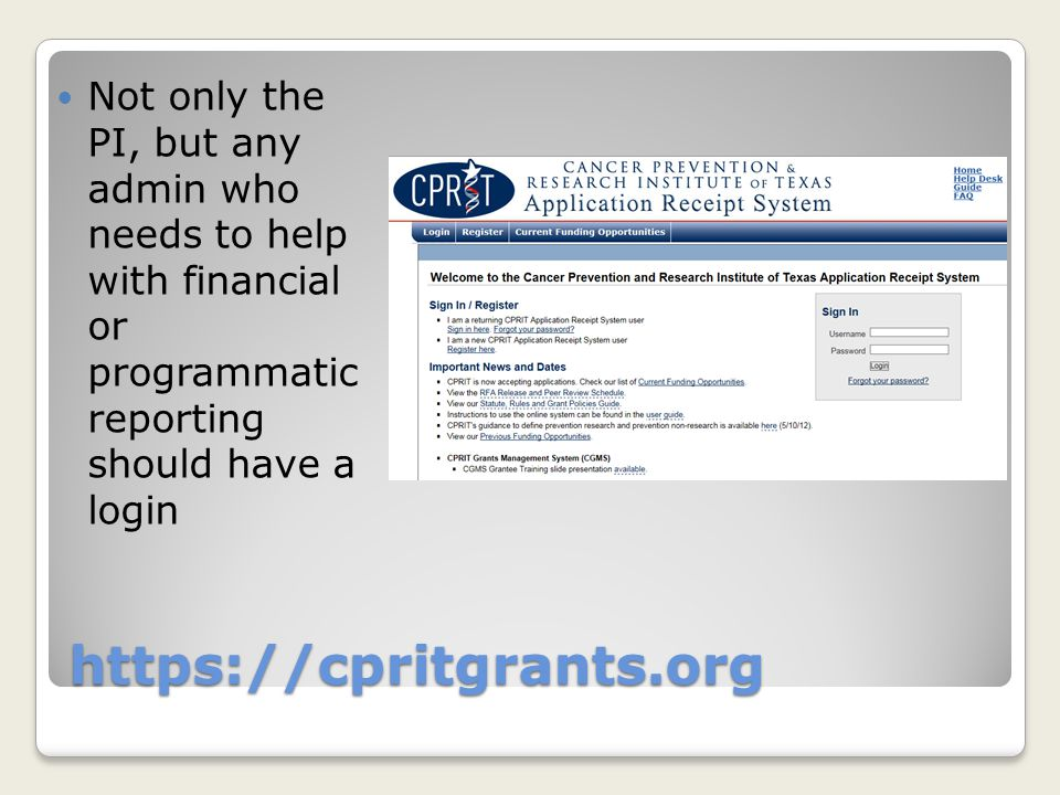Not only the PI, but any admin who needs to help with financial or programmatic reporting should have a login