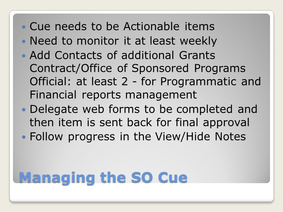Managing the SO Cue Cue needs to be Actionable items