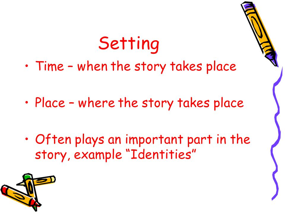 Setting Time – when the story takes place