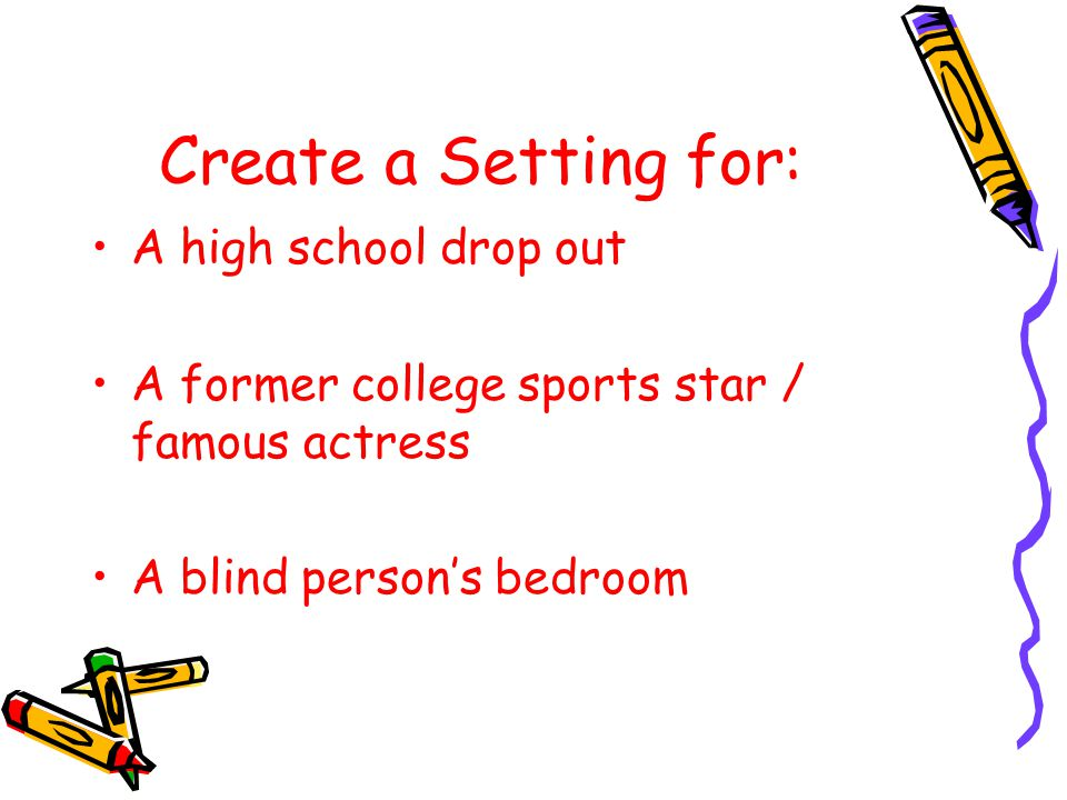 Create a Setting for: A high school drop out