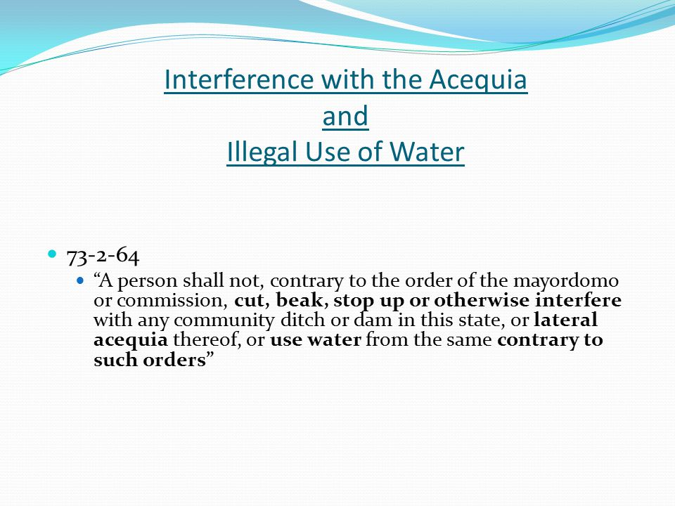 Interference with the Acequia and Illegal Use of Water