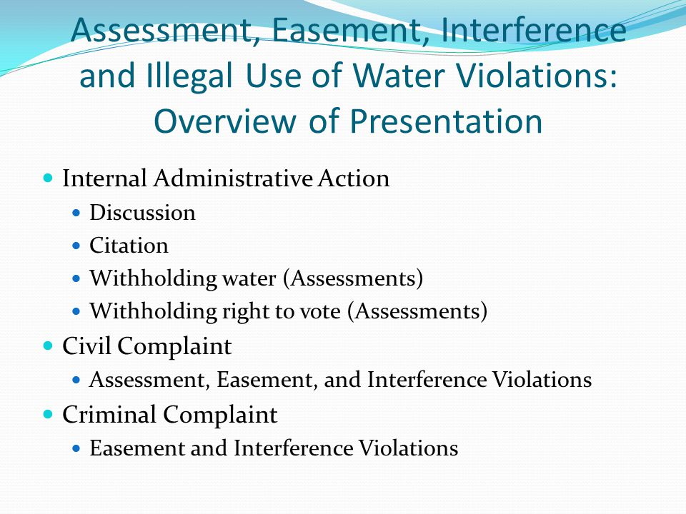 Assessment, Easement, Interference and Illegal Use of Water Violations: Overview of Presentation