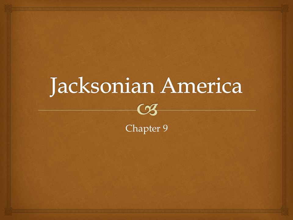 Jacksonian America Chapter 9