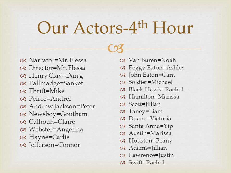 Our Actors-4th Hour Narrator=Mr. Flessa Director=Mr. Flessa
