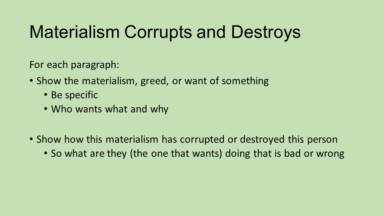 Materialism Corrupts and Destroys
