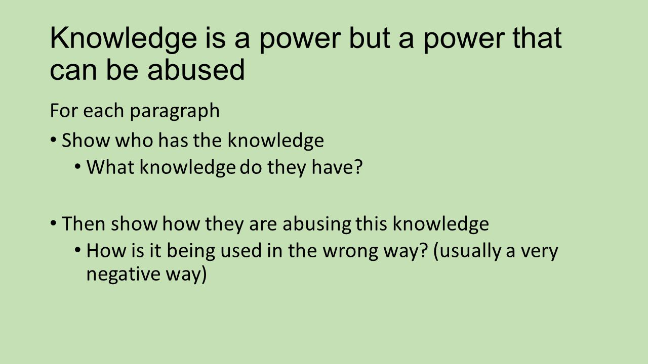 Knowledge is a power but a power that can be abused