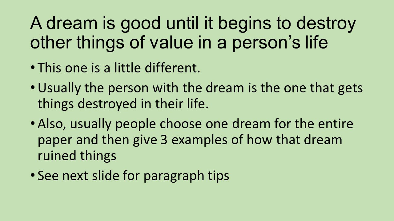 A dream is good until it begins to destroy other things of value in a person's life