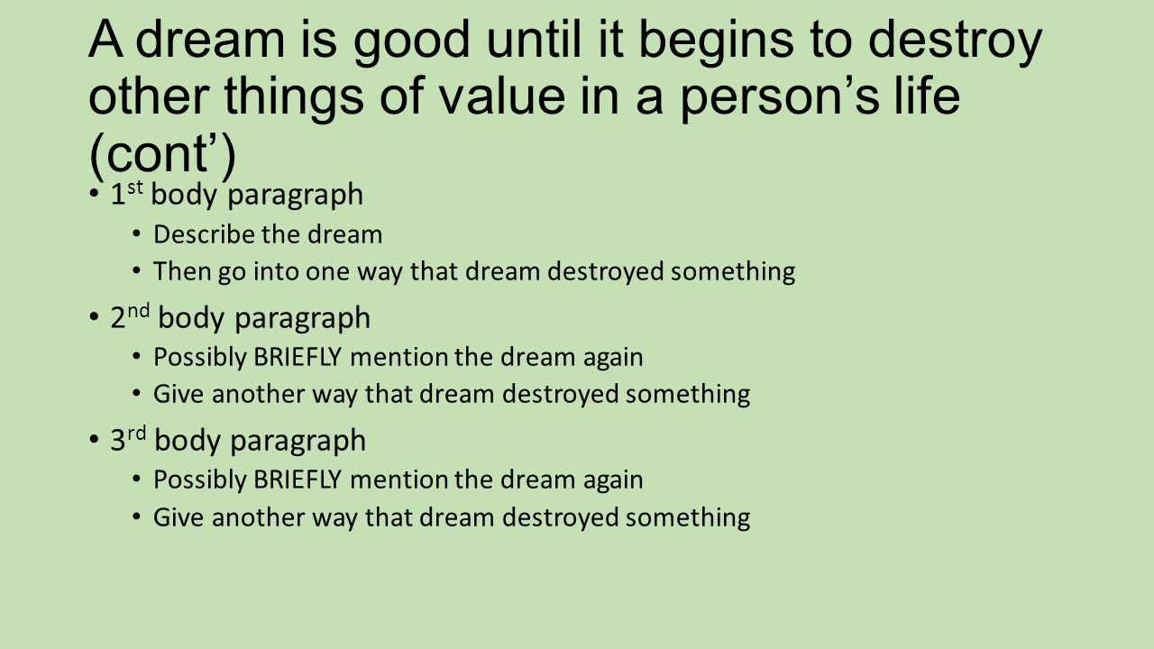 A dream is good until it begins to destroy other things of value in a person's life (cont')