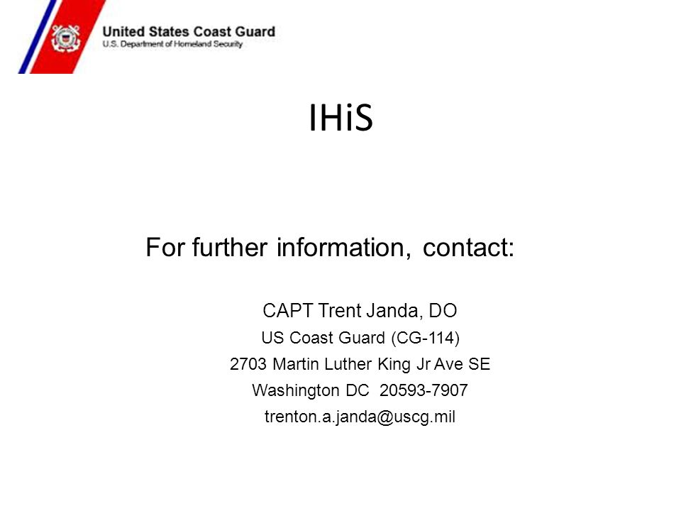 IHiS For further information, contact: CAPT Trent Janda, DO